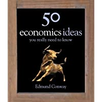 50 Economics Ideas You Really Need to Know (50 Ideas)