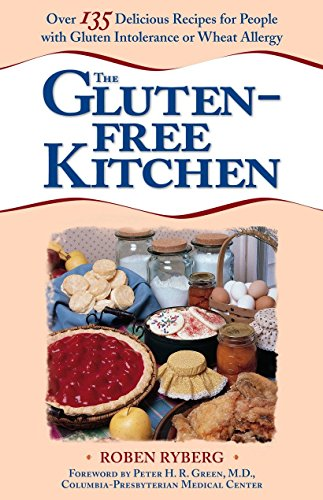 The Gluten-Free Kitchen: Over 135 Delicious Recipes for People with Gluten Intolerance or Wheat Allergy by Roben Ryberg