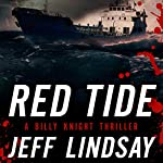 Red Tide: A Billy Knight Thriller  | Jeff Lindsay