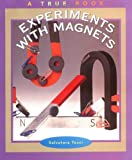 img - for Experiments with Magnets (True Books: Science Experiments) book / textbook / text book