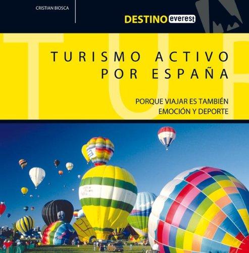 Turismo Activo por España: Porque viajar es también emoción y ...