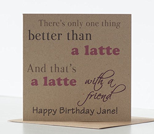 Latte Birthday Card For A Friend Special Or Best Coffee Lovers Personalised Rustic Kraft