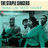 Swing Low Sweet Chariot + Uncloudy Day + 6 Bonus Tracks
