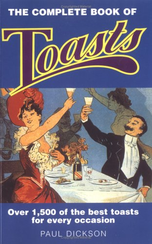 The Complete Book of Toasts: Over 1,500 of the Best Toasts for Every Occasion