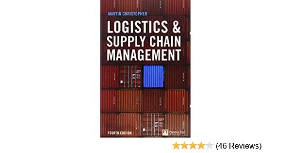 Logistics and supply chain management 4th edition financial times logistics and supply chain management 4th edition financial times series martin christopher 9780273731122 amazon books fandeluxe Images