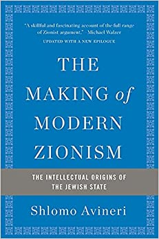 Book The Making of Modern Zionism: The Intellectual Origins of the Jewish State