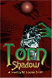 Torn Shadow, M. Louise Smith, 0595669182