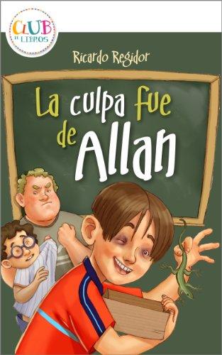 La culpa fue de Allan (Spanish Edition) by [Sánchez, Ricardo Regidor]