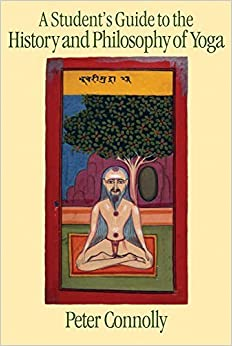 Book Student's Guide to the History and Philosophy of Yoga by CONNOLLY, Peter (2007)
