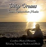 Indigo Dreams: Teen Relaxation Music Decreasing Stress, Anxiety and Anger, Improve Sleep