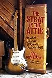 The Strat in the Attic, Deke Dickerson, 0760343853
