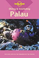 Lonely Planet Palau: Diving & Snorkeling
