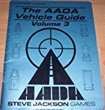 img - for The AADA Vehicle Guide, Volume 3: a Car Wars Supplement book / textbook / text book