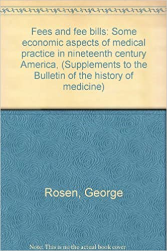 Google-Buch herunterladen Fees and fee bills: Some economic aspects of medical practice in nineteenth century America, (Supplements to the Bulletin of the history of medicine) B0007EEJBK auf Deutsch PDF PDB CHM