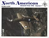 North American Aircraft, 1934-1998, Norman Avery, 0913322059
