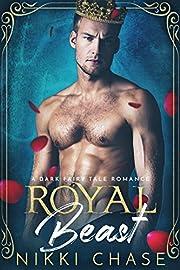 Royal Beast: A Dark Fairy Tale Romance