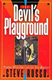 The Devil's Playground: Playing With Fire Can Get You Burned by Steve Russo (1994-02-03)
