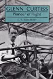 Glenn Curtiss, Pioneer of Flight