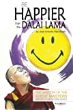 img - for Be happier than the Dalai Lama: The wisdom of the Great Masters applied to the modern world book / textbook / text book