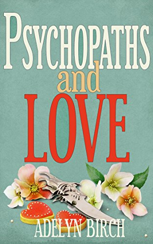Psychopaths and love kindle edition by adelyn birch health psychopaths and love by birch adelyn fandeluxe Images