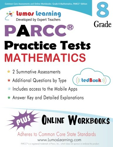 Common Core Assessments and Online Workbooks: Grade 8 Mathematics, PARCC Edition: Common Core State Standards Aligned