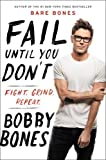 #7: Fail Until You Don't: Fight Grind Repeat