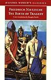 The Birth of Tragedy, Friedrich Wilhelm Nietzsche, 0192832921