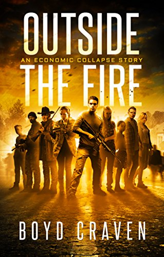 Outside the Fire: An Economic Collapse Story by [Craven, Boyd]