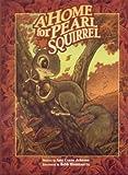 Home for Pearl Squirrel (Solomon Raven)