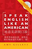 Speak English Like an American for Native Chinese Speakers, Gillett Amy, 0981775403