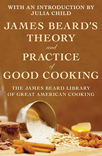 James Beard's Theory and Practice of Good Cooking by [Beard, James]