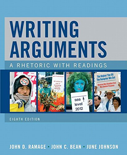 Writing Arguments: A Rhetoric with Readings (8th Edition) (Writing Arguments A Rhetoric With Readings 8th Edition)