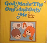 God Made the One and Only Me, Barbara Linville, 0916406288