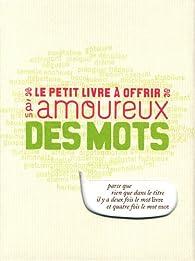 Le petit livre à offrir à un amoureux des mots par Michel Clavel