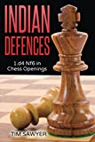 Indian Defences: 1.d4 Nf6 In Chess Openings-Tim Sawyer
