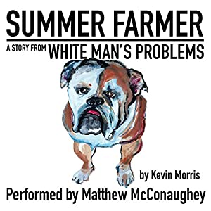 FREE: Summer Farmer: A Story from White Man's Problems Audiobook