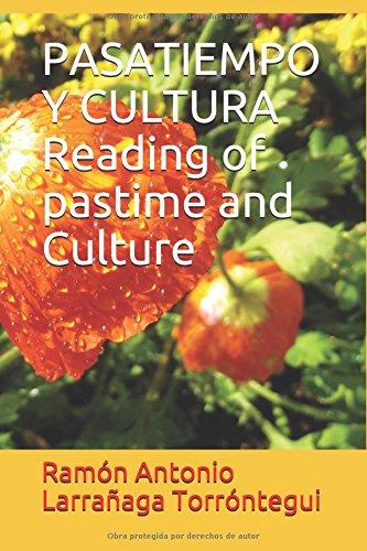 PASATIEMPO Y CULTURA Reading of pastime and Culture  [Larrañaga Torróntegui, Ramón Antonio] (Tapa Blanda)