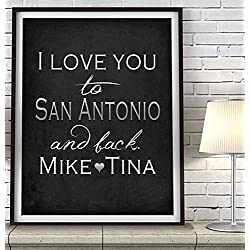 """I Love You to San Antonio and Back"" Texas ART PRINT, Customized & Personalized UNFRAMED, Wedding gift, Valentines day gift, Christmas gift, Father's day gift, All Sizes"