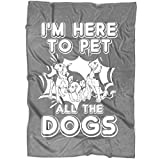 COLUSTORE Dog Blanket for Bed and Couch, I'm Here to Pet All The Dogs Blankets - Perfect for Layering Any Bed - Provides Comfort and Warmth for Years (Large Fleece Blanket (80''x60'') - Dark Grey)