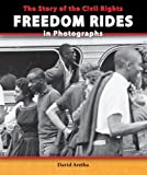 The Story of the Civil Rights Freedom Rides in Photographs (The Story of the Civil Rights Movement in Photographs) by David Aretha (2014-01-02)