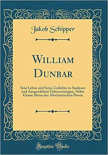 William Dunbar Sein Leben Und Seine Gedichte In Analysen