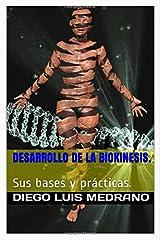 Desarrollo de la Biokinesis.: Sus Bases y Prácticas. (Spanish Edition) Tapa blanda