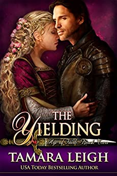 THE YIELDING: A Medieval Romance (Age of Faith Book 2) by [Leigh, Tamara]