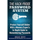 The Hack-Proof Password System: Protect Yourself Online With a Memory Expert's In-Depth Guide to Remembering Passwords