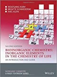 Bioinorganic Chemistry -- Inorganic Elements in the Chemistry of Life: An Introduction and Guide 2nd edition by Kaim, Wolfgang, Schwederski, Brigitte, Klein, Axel (2013) Paperback