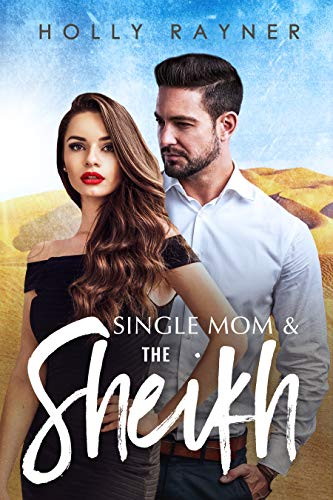 Single Mom And The Sheikh (Princes of the Middle East Book 3)