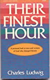 Their Finest Hour, Charles Ludwig, 0912692456