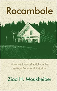 Book Rocambole: How we found simplicity in the Vermont Northeast Kingdom by Ziad H Moukheiber (2010-11-28)