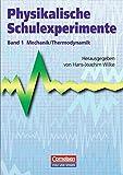 Physikalische Schulexperimente: Band 1 - Mechanik, Thermodynamik