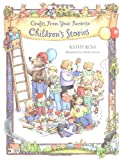 Crafts from Your Favorite Children's Stories, Kathy Ross, 0761317724